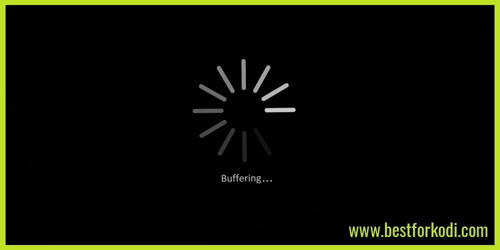 Buffering In Kodi