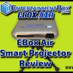 Entertainment Box – EBox Air Review – Mini Projector/TV Box