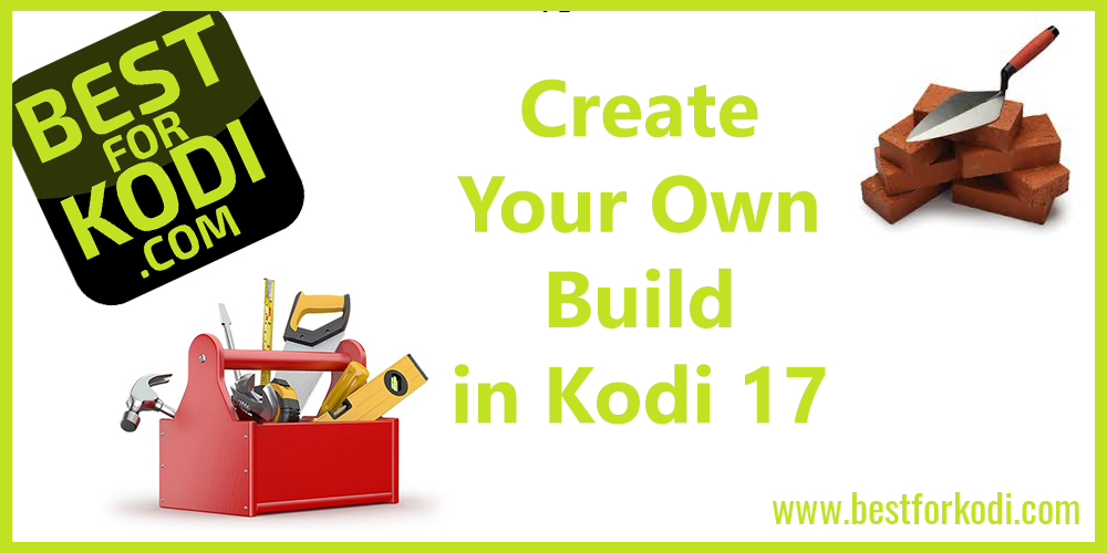 Create Your Own Build in Kodi 17 Part 4