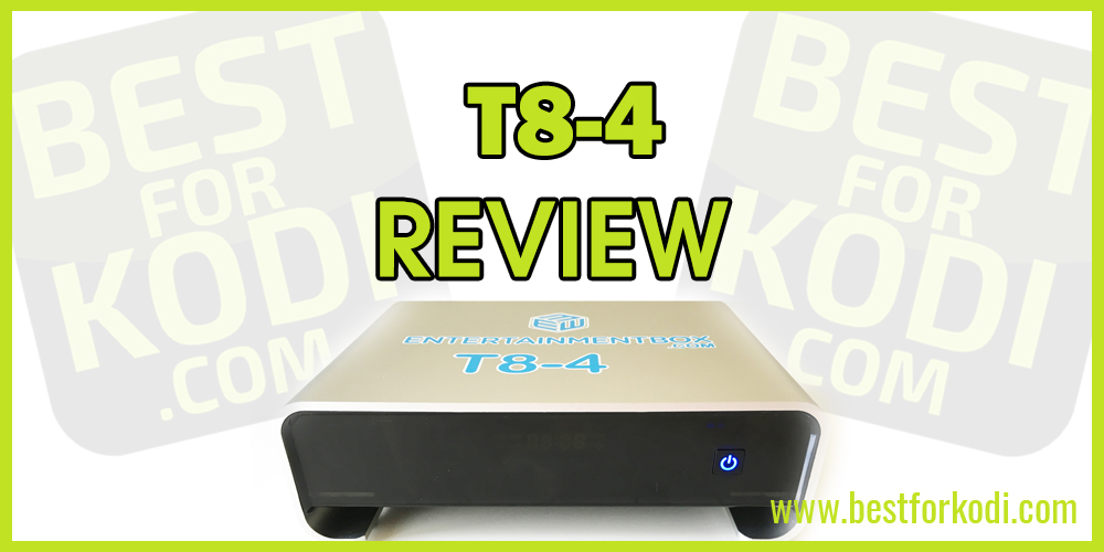 T8 4 REVIEW EBox T8-4 Review - Latest TV Box from EntertainmentBox
