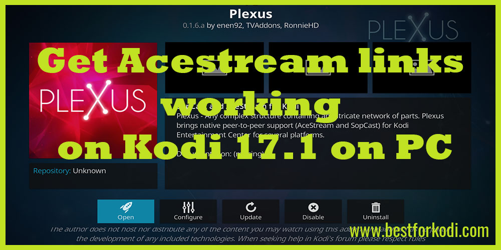Install Ace Stream and Working version of Plexus on your device Kodi 17.1 on PC