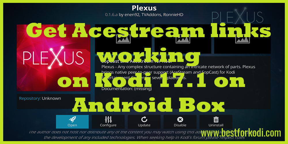 Install Ace Stream and Working version of Plexus on your device Kodi 17.1 on Android Box