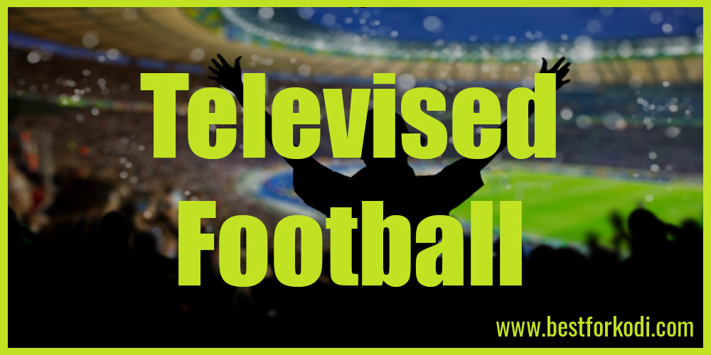 Upcoming Televised Football Where To Watch The Games Best For Kodi