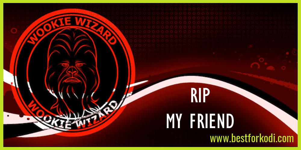 The Passing of a true Kodi Legend - RIP Wookie L